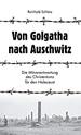 Von Golgatha nach Auschwitz: Die Mitverantwortung des Christentums für den Holocaust