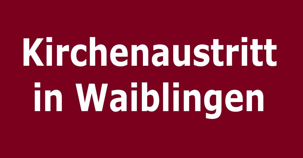 kirchenaustritt in waiblingen. Black Bedroom Furniture Sets. Home Design Ideas